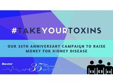 #TakeYourToxins: Our 35th Anniversary Campaign to Raise Money for Kidney Disease